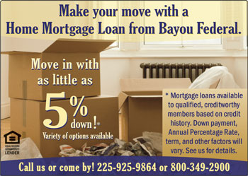 Make your move with a Home Mortgage Loan from Bayou Federal.