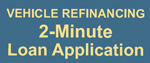 Vehicle Refinancing - 2 minute loan form
